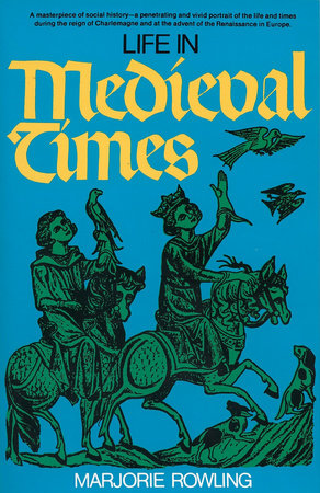 Life in Medieval Times by Marjorie Rowling