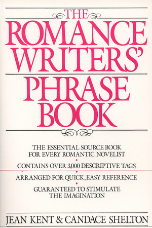 Romance Writer's Phrase Book by J. Kent