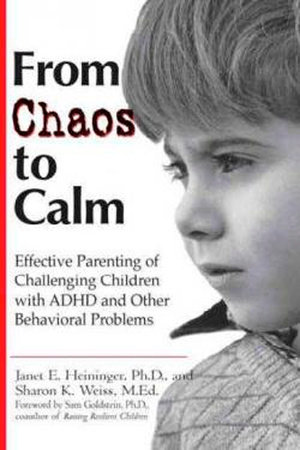 From Chaos to Calm by Janet E. Heininger and Sharon K. Weiss