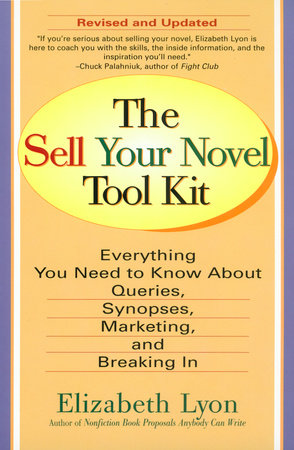 The Sell Your Novel Tool Kit by Elizabeth Lyon