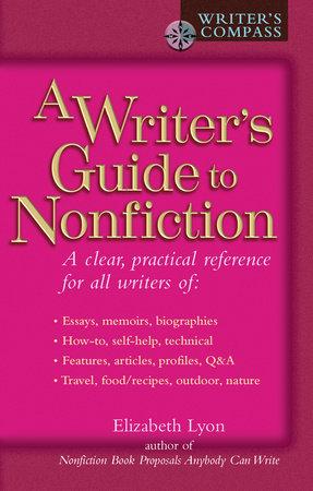 A Writer's Guide to Nonfiction by Elizabeth Lyon