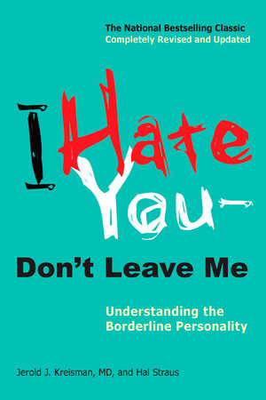 I Hate You Dont Leave Me By Jerold J Kreisman Hal Straus