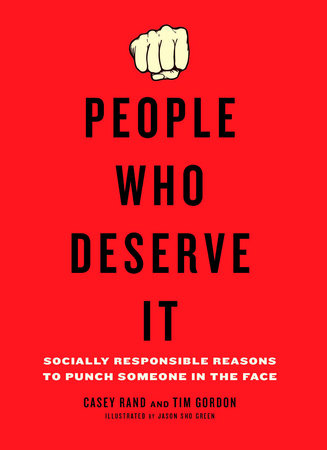 People Who Deserve It by Casey Rand and Tim Gordon