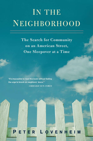 In The Neighborhood by Peter Lovenheim