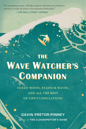 The Wave Watcher's Companion by Gavin Pretor-Pinney