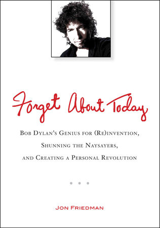 Forget About Today by Jon Friedman