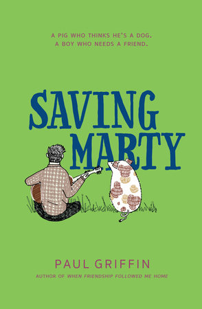 Saving Marty by Paul Griffin