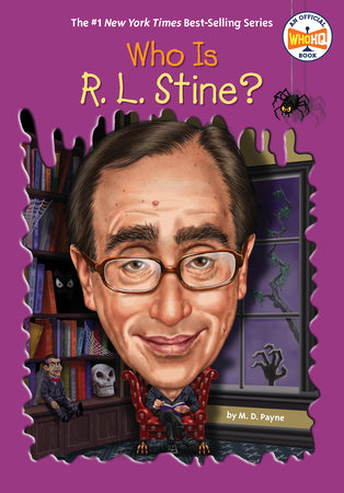 Who Is R. L. Stine? by M. D. Payne and Who HQ