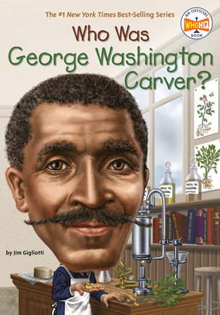 Who Was George Washington Carver? by Jim Gigliotti and Who HQ