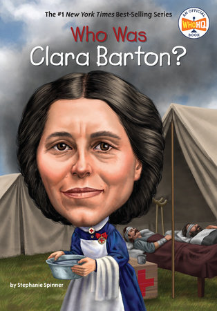 Who Was Clara Barton? by Stephanie Spinner and Who HQ