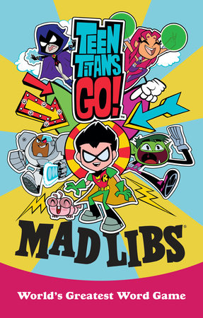 Teen Titans Go! Mad Libs by Eric Luper