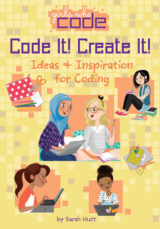 Code It! Create It! by Sarah Hutt