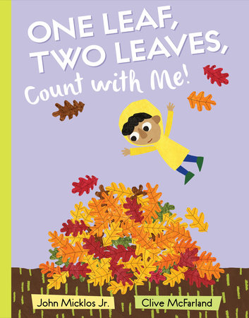 One Leaf, Two Leaves, Count with Me! by John Micklos, Jr.
