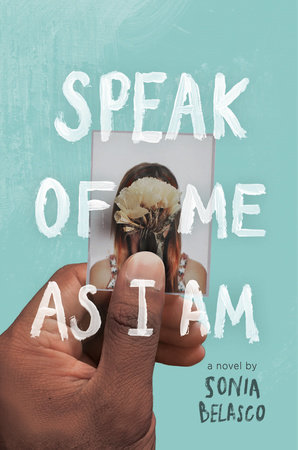 Speak of Me As I Am by Sonia Belasco