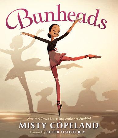 Bunheads by Misty Copeland: 9780399547645 | PenguinRandomHouse.com: Books