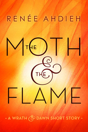 The moth the flame by rene ahdieh penguinrandomhouse the moth the flame by rene ahdieh fandeluxe Document