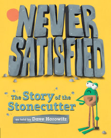 Never Satisfied: The Story of The Stonecutter