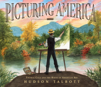 Picturing America: Thomas Cole and the Birth of American Art
