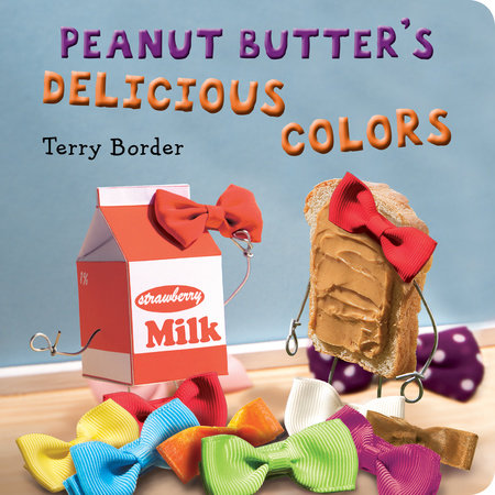 Peanut Butter's Delicious Colors by Terry Border