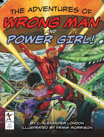 The Adventures of Wrong Man and Power Girl! by C. Alexander London