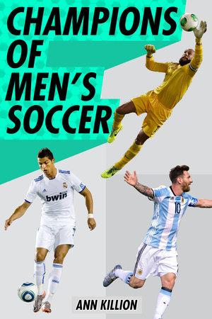 Champions of Men's Soccer by Ann Killion