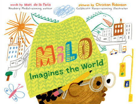 2021 Top Releases: Milo Imagines the World by Matt de la Peña: