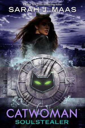 Catwoman: Soulstealer by Sarah J. Maas