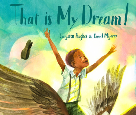 That Is My Dream! by Langston Hughes
