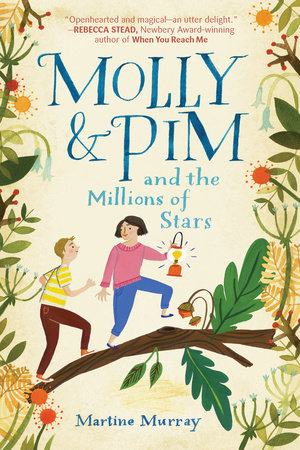 Molly & Pim and the Millions of Stars by Martine Murray
