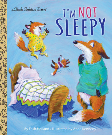 I'm Not Sleepy by Trish Holland