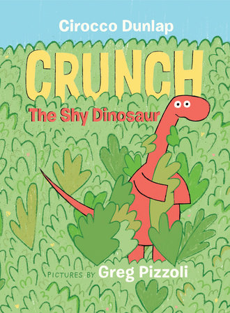 Crunch, The Shy Dinosaur by Cirocco Dunlap