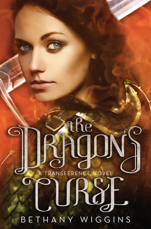 The Dragon's Curse (A Transference Novel) by Bethany Wiggins