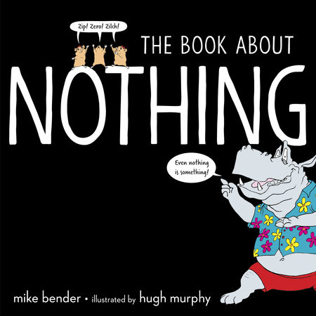 The Book About Nothing by Mike Bender