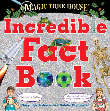 Magic Tree House Incredible Fact Book by Mary Pope Osborne and Natalie Pope Boyce
