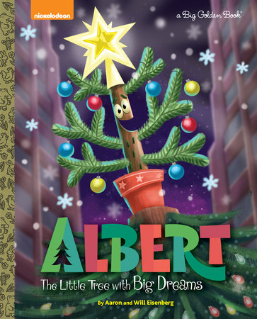 Albert: The Little Tree with Big Dreams (Nickelodeon) by Aaron Eisenberg and Will Eisenberg