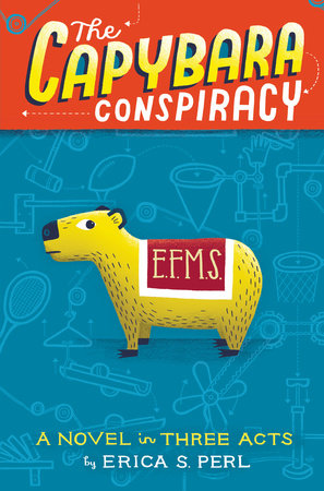 The Capybara Conspiracy by Erica S. Perl