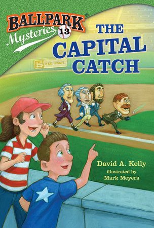 Ballpark Mysteries #13: The Capital Catch by David A. Kelly