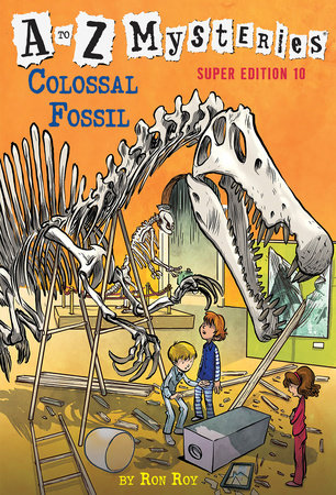A to Z Mysteries Super Edition #10: Colossal Fossil by Ron Roy; illustrated by John Steven Gurney