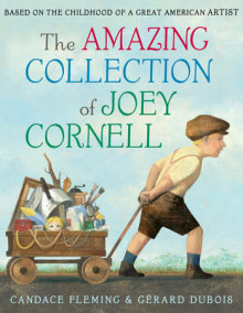 The Amazing Collection of Joey Cornell: Based on the Childhood of a GreatAmerican Artist