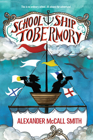 School Ship Tobermory by Alexander McCall Smith