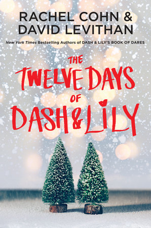 The Twelve Days of Dash & Lily by Rachel Cohn and David Levithan