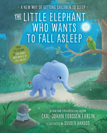 The Little Elephant Who Wants to Fall Asleep by Carl-Johan Forssén Ehrlin