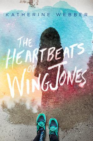 The Heartbeats of Wing Jones by Katherine Webber