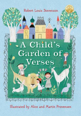 Robert Louis Stevenson's A Child's Garden of Verses by Robert Louis Stevenson