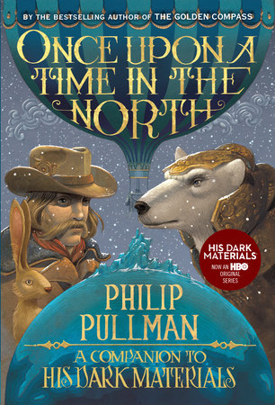 Once Upon a Time in the North: His Dark Materials by Philip Pullman