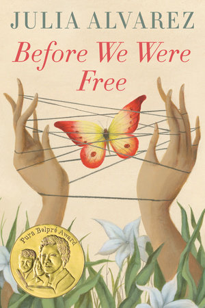 Before We Were Free By Julia Alvarez Penguinrandomhousecom Books