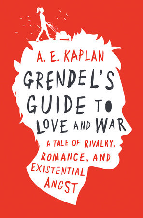 Grendel's Guide to Love and War by A. E. Kaplan