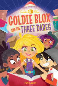Goldie Blox and the Three Dares (GoldieBlox)