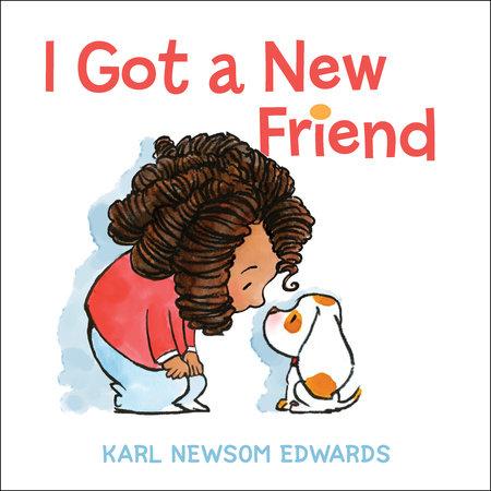 I Got A New Friend by Karl Newsom Edwards
