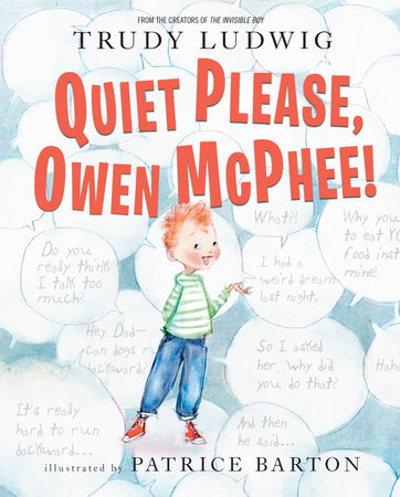 Quiet Please, Owen McPhee! by Trudy Ludwig and Patrice Barton